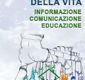 La Difesa della Vita; Informazione, comunicazione, educazione